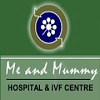 Me and Mummy hospital & IVF Centre: