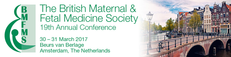 The British Maternal and Fetal Medicine Society 19th Annual Conference